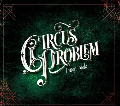 RECENZE: Inner Fools od Circus Problem, to je lék na všechny splíny. Nejlíp vyzní naživo