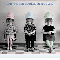 Monkey Business / BAD TIME FOR GENTLEMEN Tour 2019