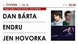Dan Bárta/ Endru/ Jen Hovorka/ PRAHA