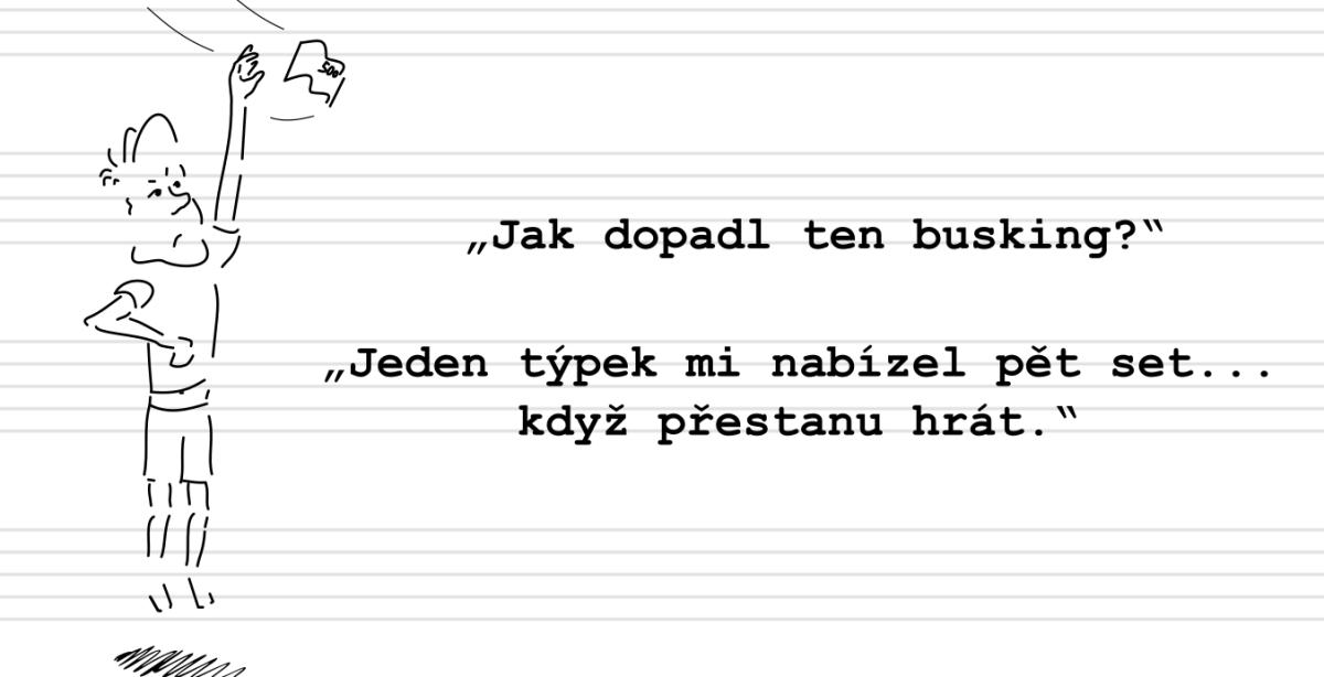 Deník neúspěšného hudebníka (3.): Jdeme buskovat…