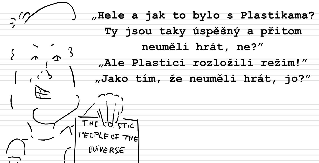 Deník neúspěšného hudebníka (16.): Jak to bylo s těma Plastikama?