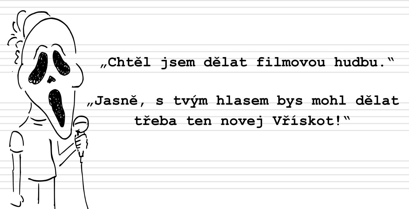 Deník neúspěšného hudebníka (17.): Filmová hudba