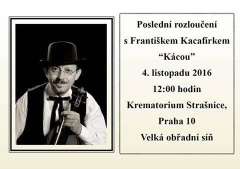 František Kacafírek - houslista Tří sester, kterého na onen svět vyprovodil věnec s kosočtvercem