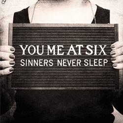 you_me_at_six_sinners_never_sleep