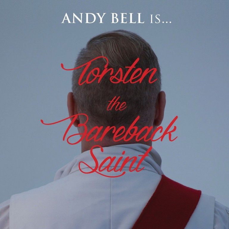 Andy Bell Torsten The Bareback Saint