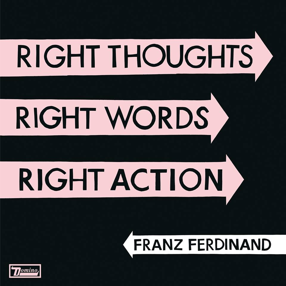 Franz Ferdinand - Right Thoughts Right Words Right Action-cover