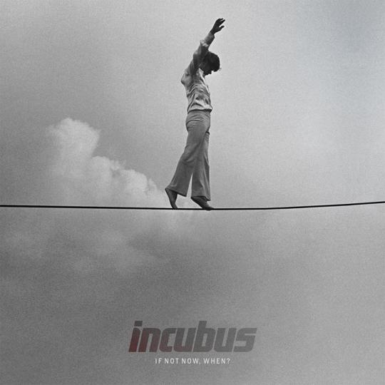 incubus-if-not-now-when-20111