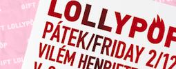 Poslední letošní Lollypop v Radost FX už tento pátek, zastavte se pro dárky