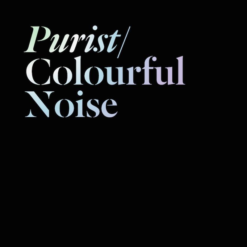 RECENZE: Coulourful Noise od Purist je spíše černobílým balzámem