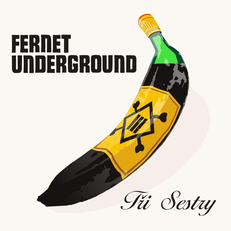Tři Sestry Fernet Underground Deluxe Edition