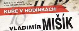 Album Kuře v hodinkách slaví 40 let. Vladimír Mišík vyrazil na turné