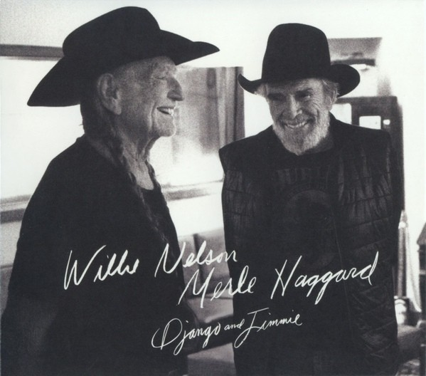 Willie Nelson and Merle Haggard  Django and Jimmie