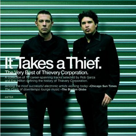 Thievery Corporation: It Takes A Thief
