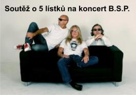 5 lístků na jediný koncert B.S.P.